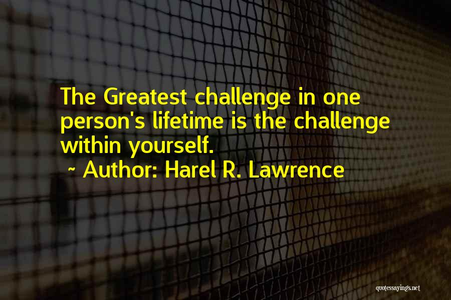 Harel R. Lawrence Quotes 517865