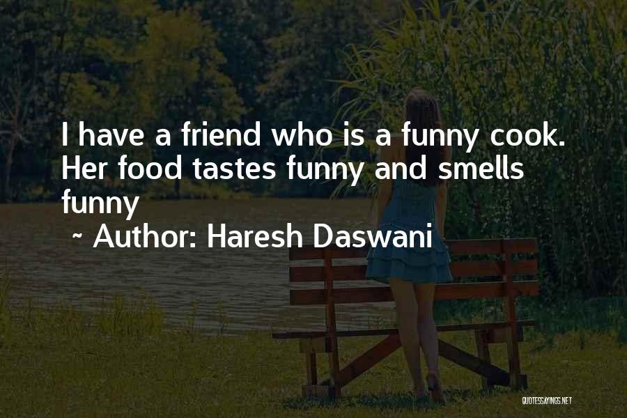 Haresh Daswani Quotes 875712