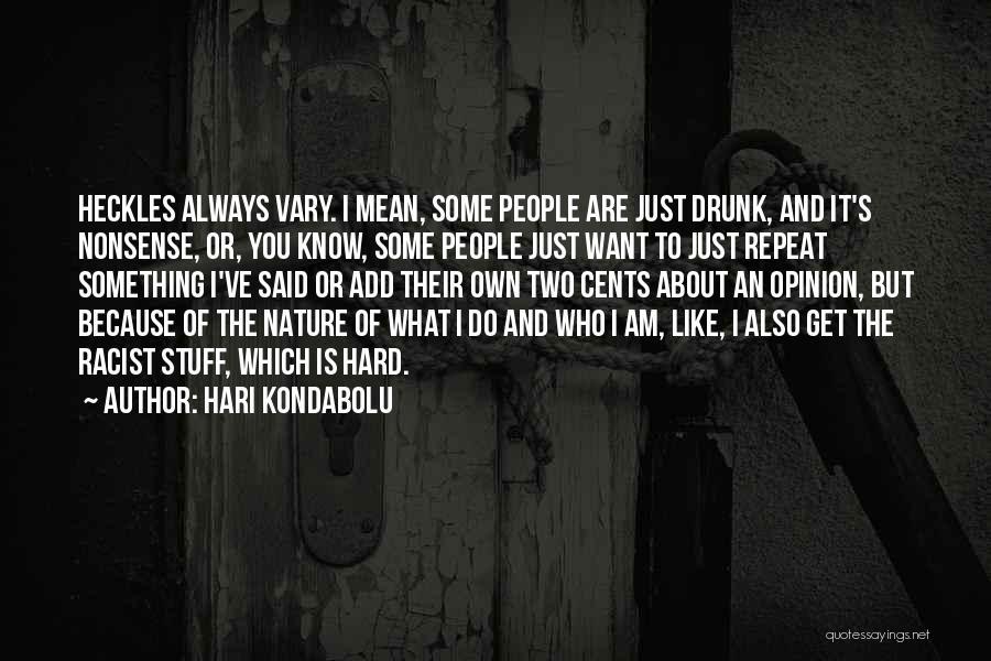 Hari Kondabolu Quotes 1430703
