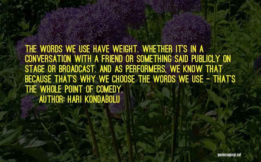 Hari Kondabolu Quotes 2143326