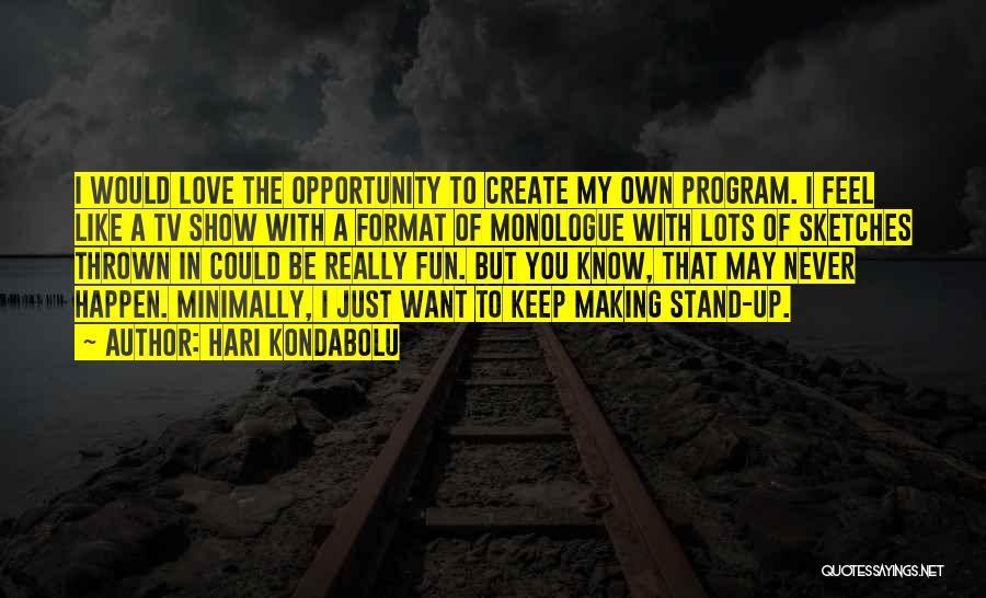 Hari Kondabolu Quotes 934074