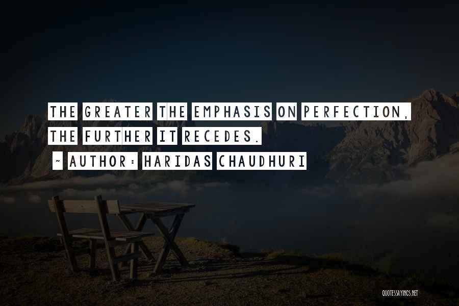 Haridas Chaudhuri Quotes 496077