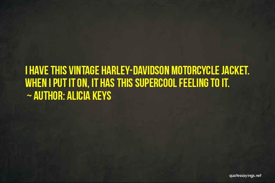 Harley Davidson Quotes By Alicia Keys