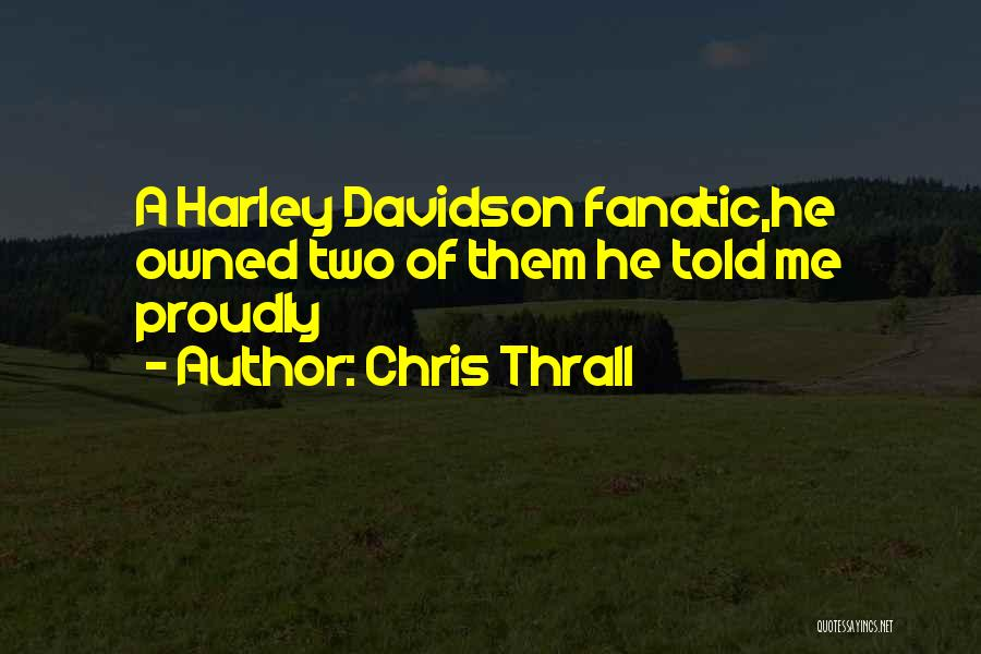 Harley Davidson Quotes By Chris Thrall