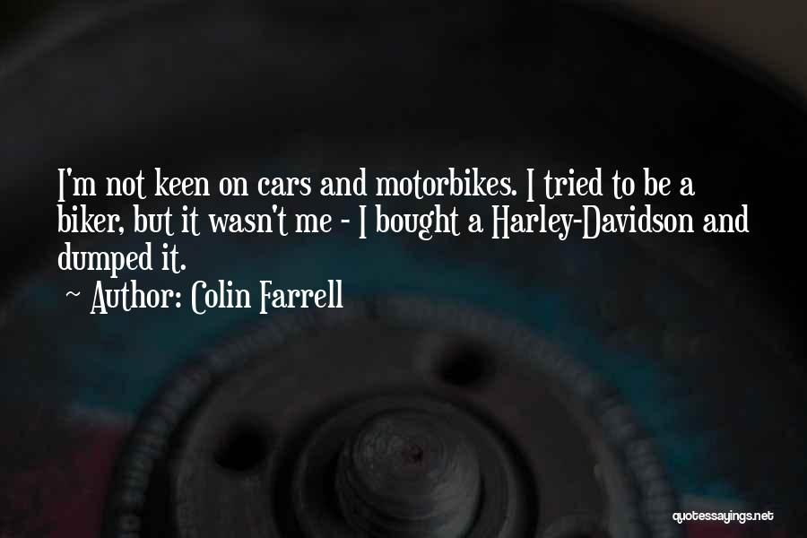 Harley Davidson Quotes By Colin Farrell
