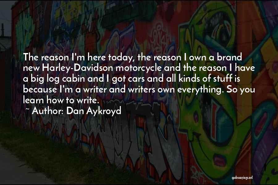 Harley Davidson Quotes By Dan Aykroyd