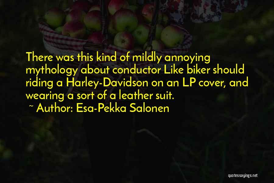 Harley Davidson Quotes By Esa-Pekka Salonen