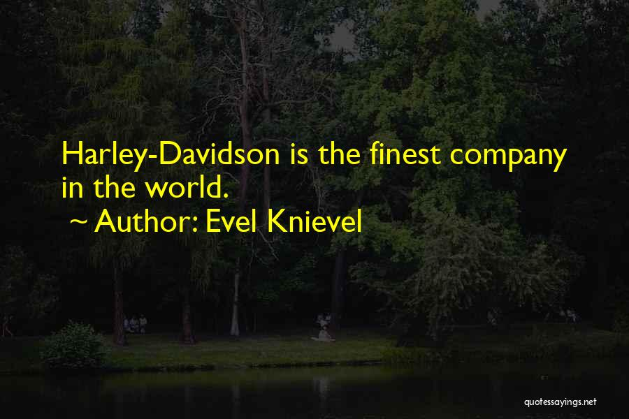 Harley Davidson Quotes By Evel Knievel