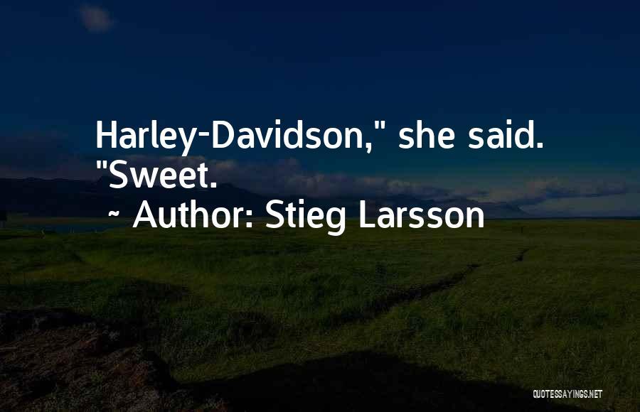 Harley Davidson Quotes By Stieg Larsson