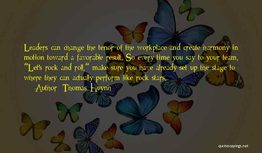 Harmony In Workplace Quotes By Thomas Huynh
