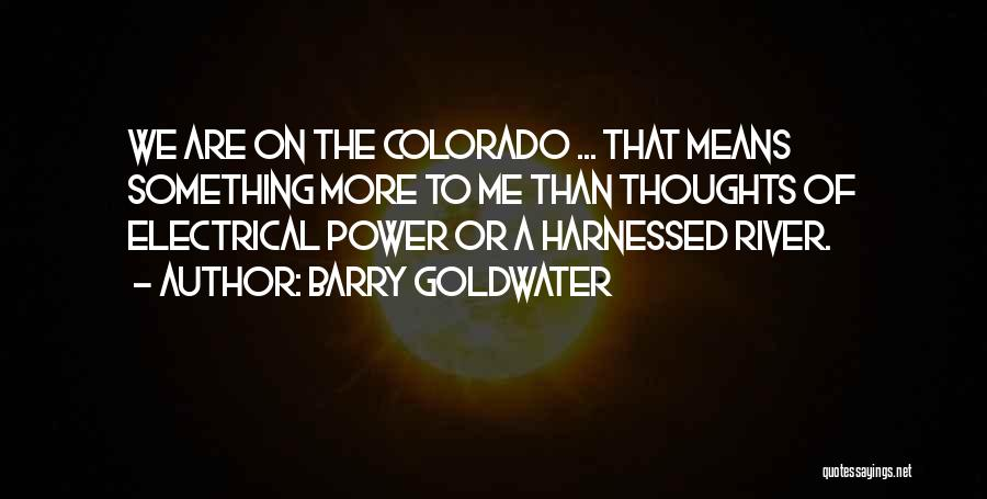 Harnessed Quotes By Barry Goldwater