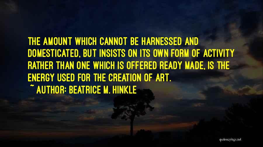 Harnessed Quotes By Beatrice M. Hinkle