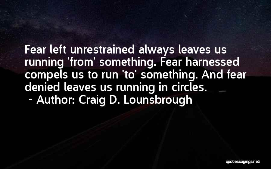 Harnessed Quotes By Craig D. Lounsbrough