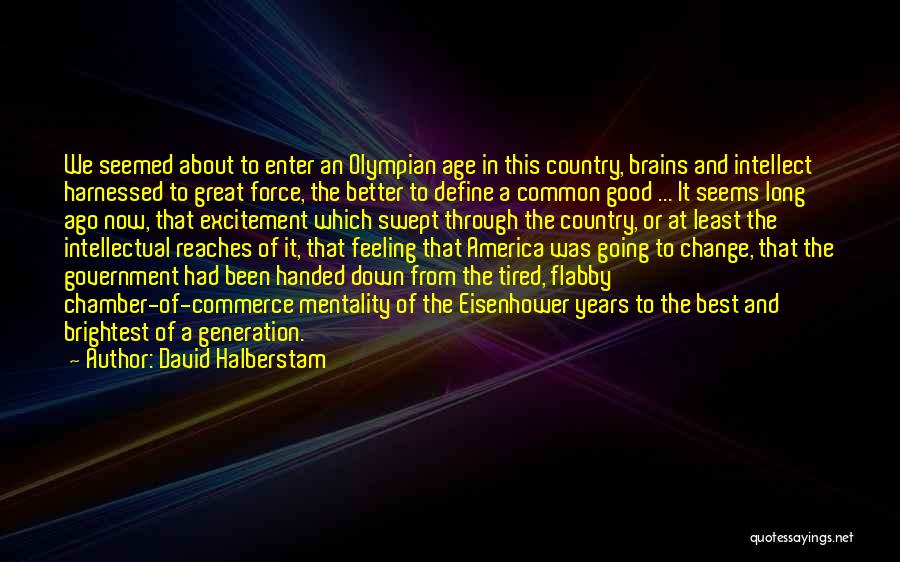 Harnessed Quotes By David Halberstam