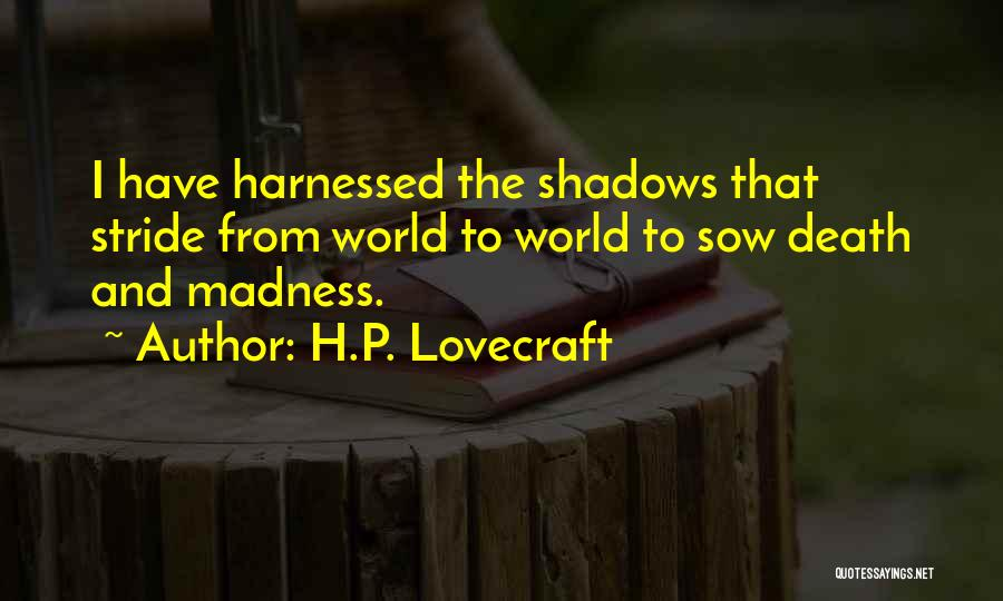 Harnessed Quotes By H.P. Lovecraft