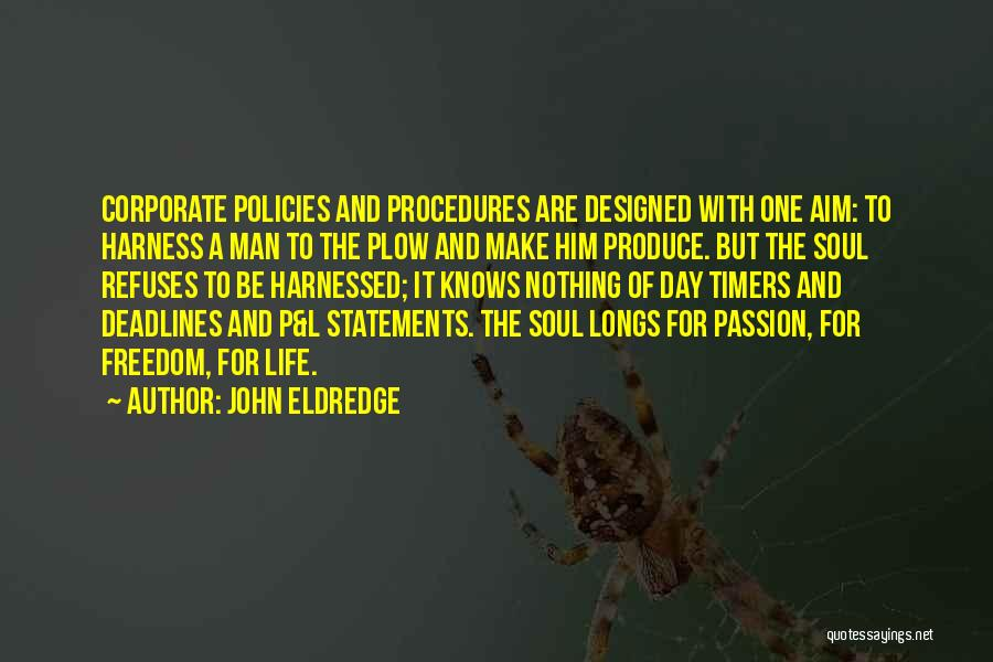 Harnessed Quotes By John Eldredge