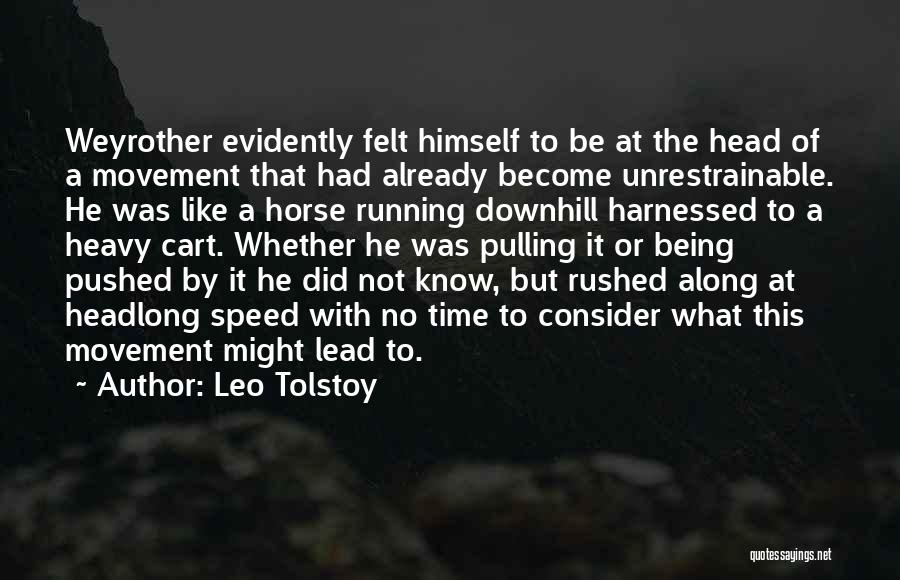 Harnessed Quotes By Leo Tolstoy