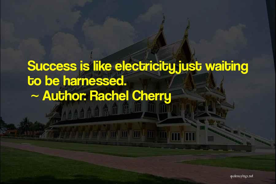 Harnessed Quotes By Rachel Cherry