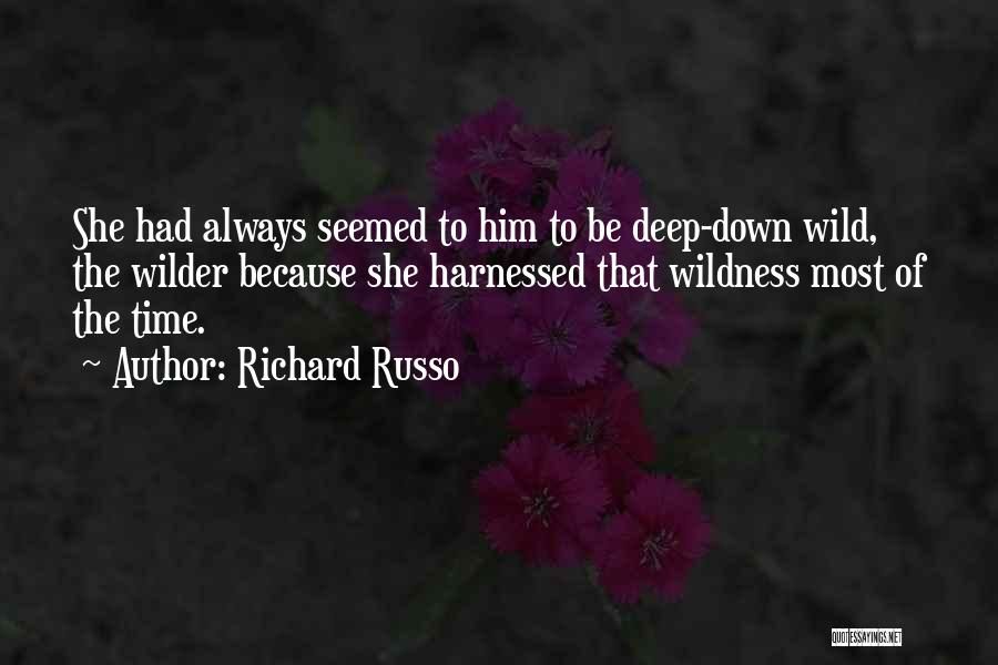 Harnessed Quotes By Richard Russo