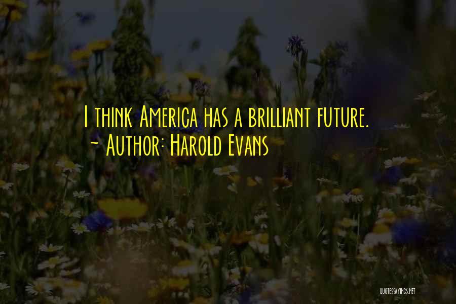 Harold Evans Quotes 1002301