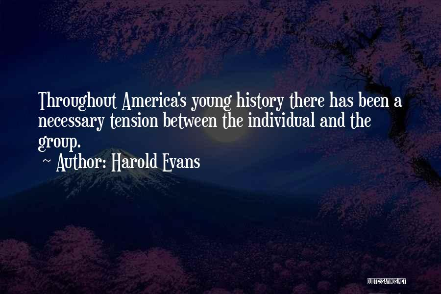 Harold Evans Quotes 1016066