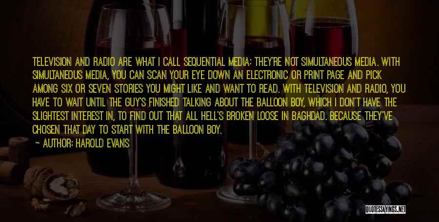 Harold Evans Quotes 1176709