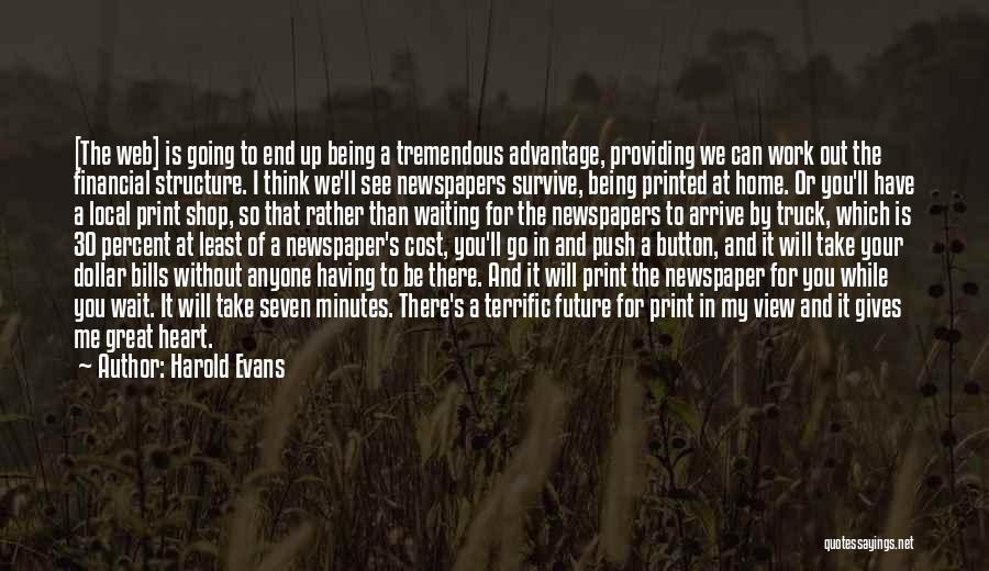 Harold Evans Quotes 1323348