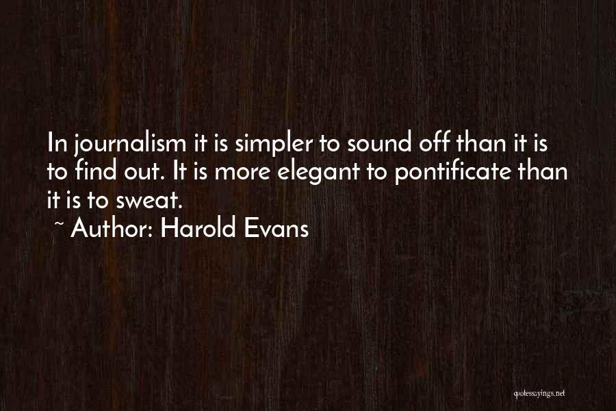 Harold Evans Quotes 1337168