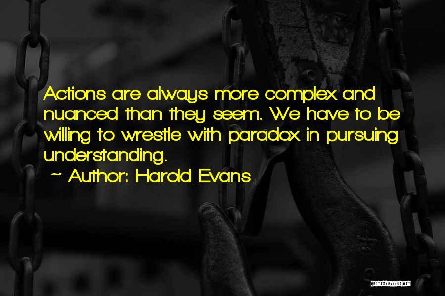 Harold Evans Quotes 1439803