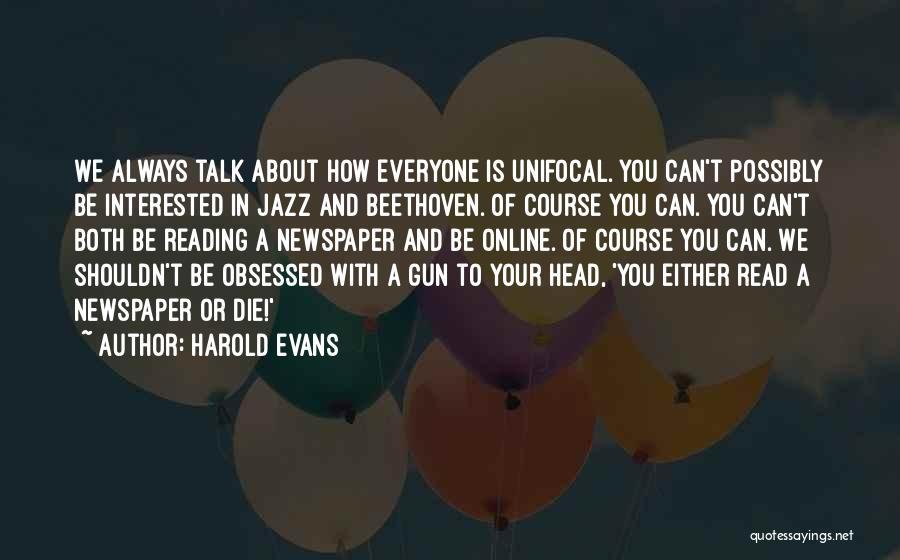 Harold Evans Quotes 1755714