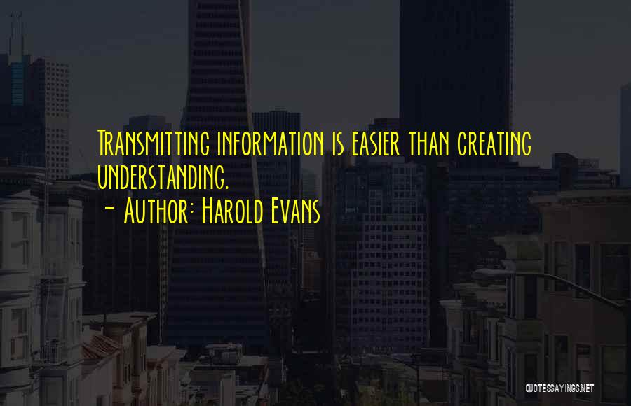 Harold Evans Quotes 1985923