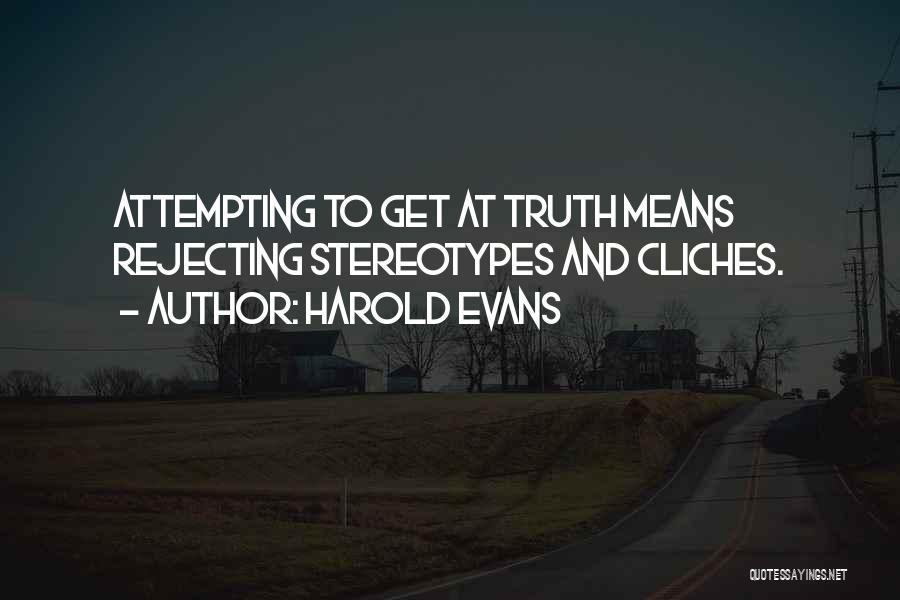 Harold Evans Quotes 315116