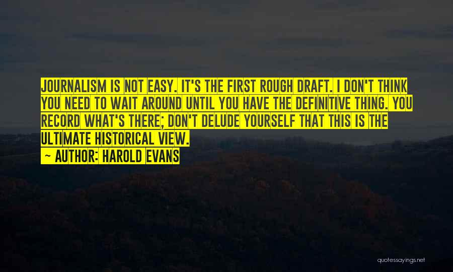 Harold Evans Quotes 653797