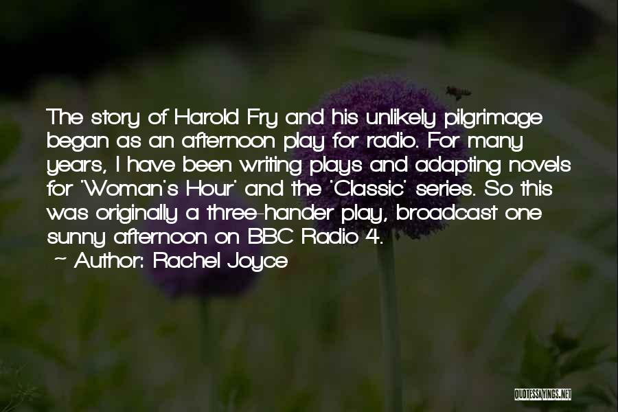 Harold Fry Quotes By Rachel Joyce