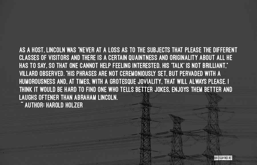Harold Holzer Quotes 1082702