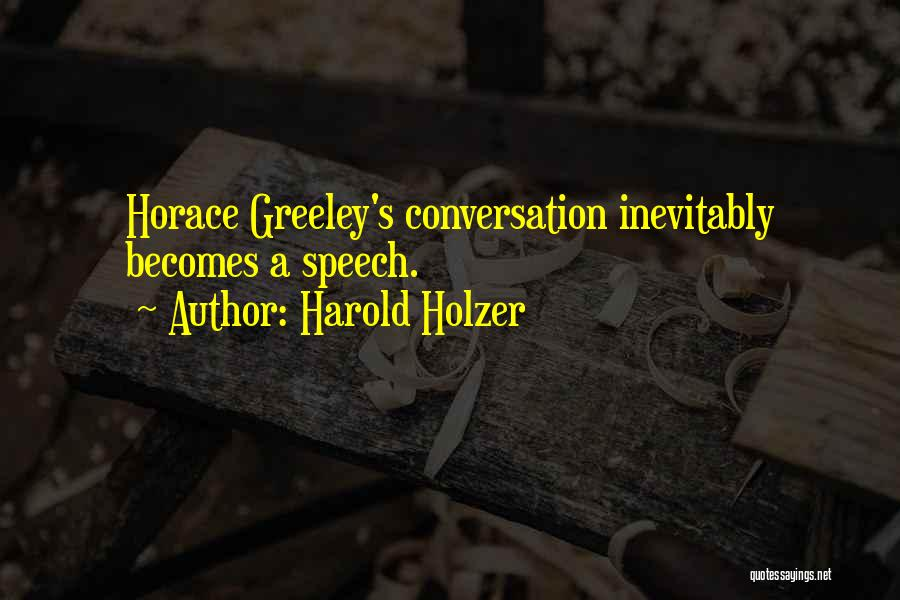 Harold Holzer Quotes 1120157