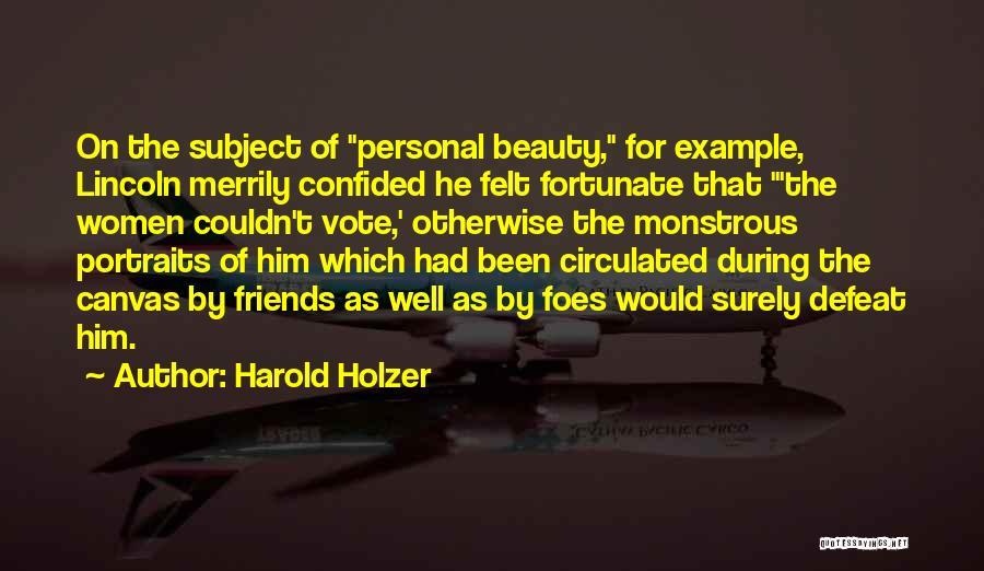 Harold Holzer Quotes 1196557