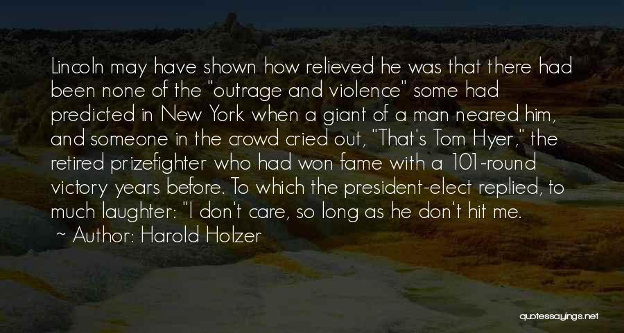 Harold Holzer Quotes 1208510
