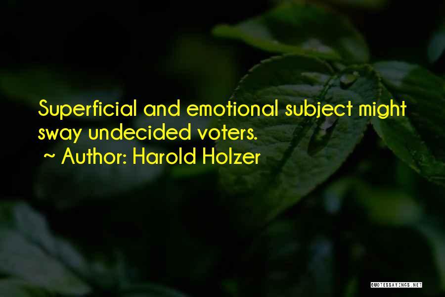 Harold Holzer Quotes 1604055