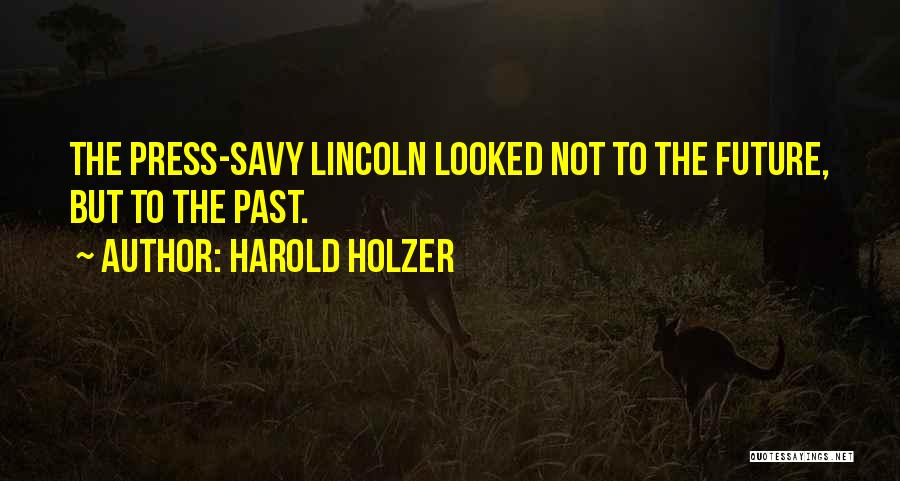 Harold Holzer Quotes 763715