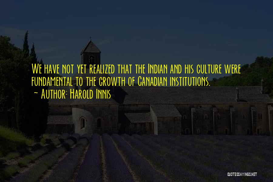 Harold Innis Quotes 1585870