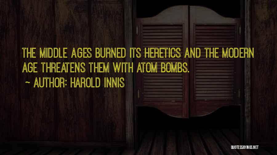 Harold Innis Quotes 782488