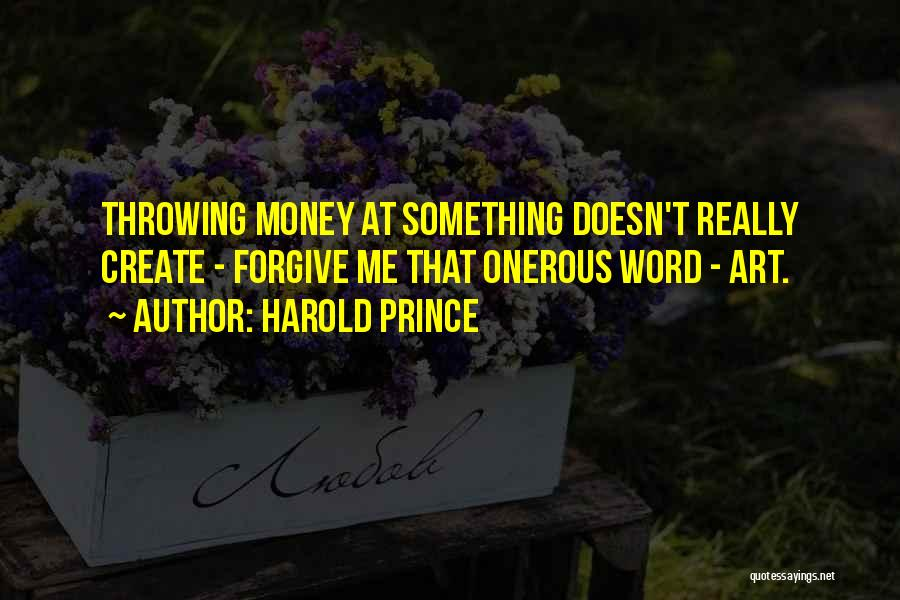 Harold Prince Quotes 1051736