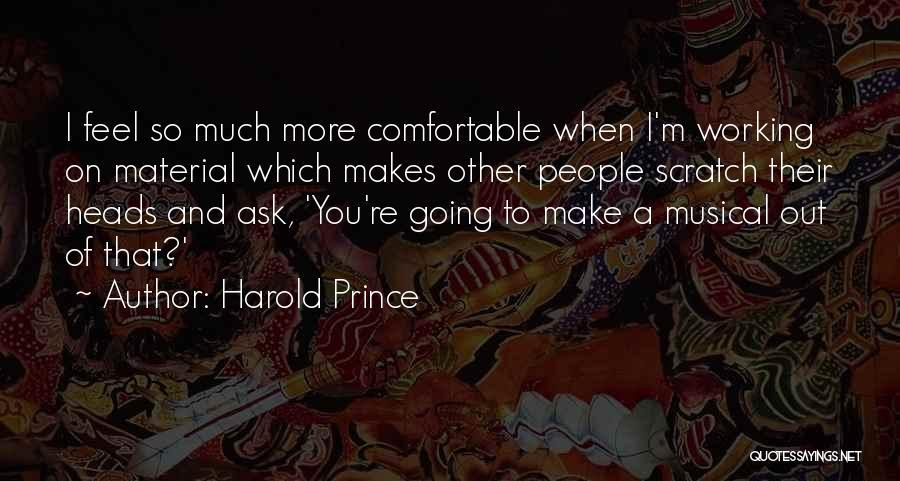Harold Prince Quotes 1082031