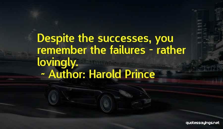 Harold Prince Quotes 1161872