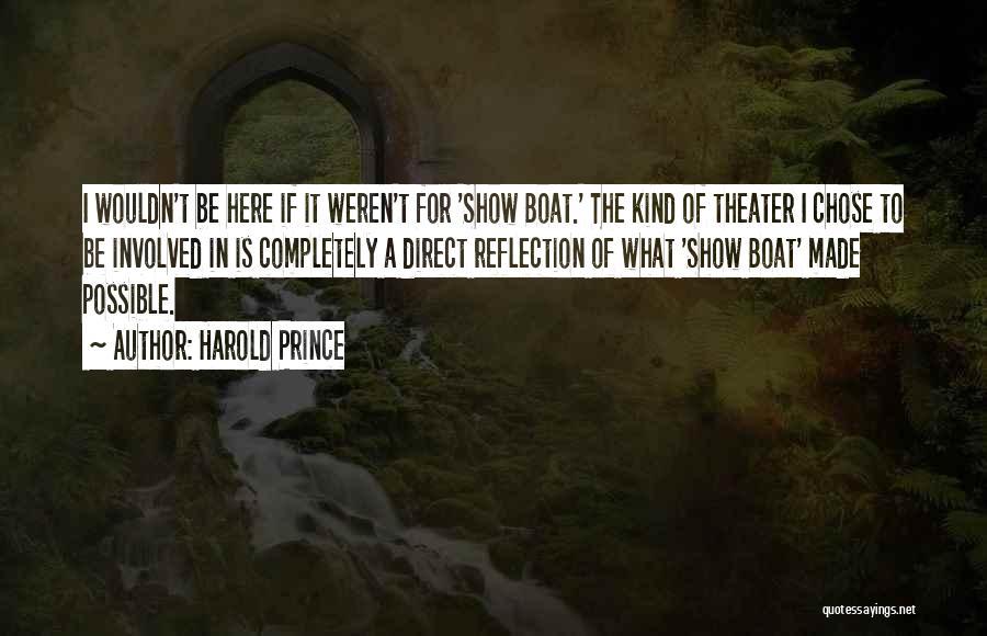Harold Prince Quotes 1216077
