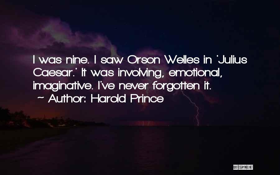 Harold Prince Quotes 1231843