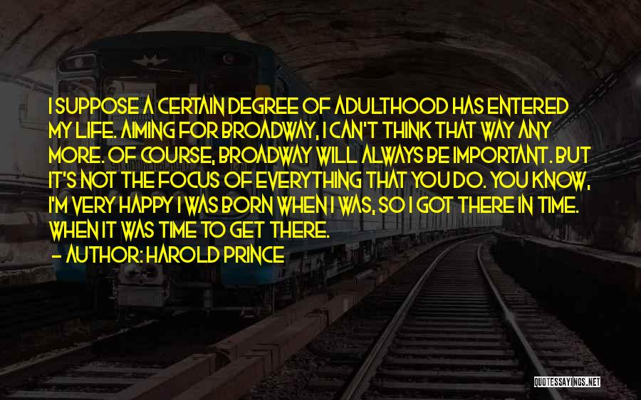 Harold Prince Quotes 1328686