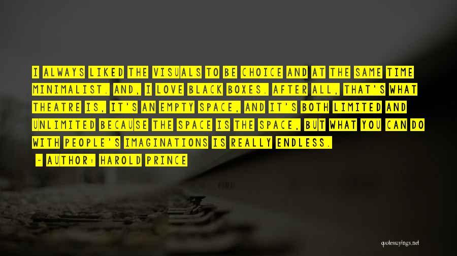 Harold Prince Quotes 1412198