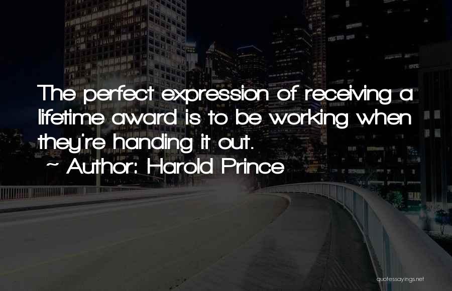 Harold Prince Quotes 1512377